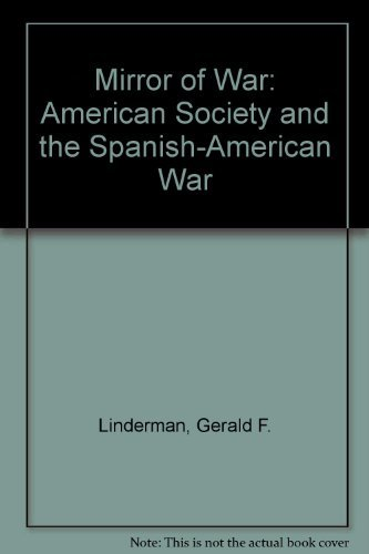 The Mirror of War: American Society and: Linderman, Gerald F.