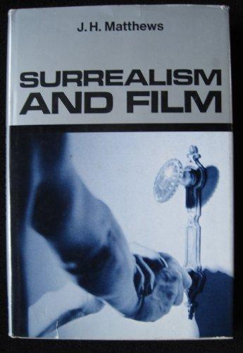 Surrealism and Film: Matthews, J. H.