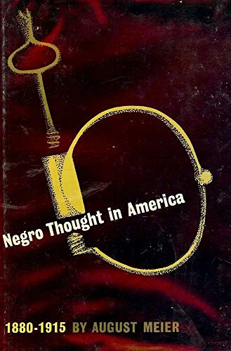 9780472642304: Negro Thought in America, 1880-1915: Racial Ideologies in the Age of Booker T. Washington (Ann Arbor Paperbacks)