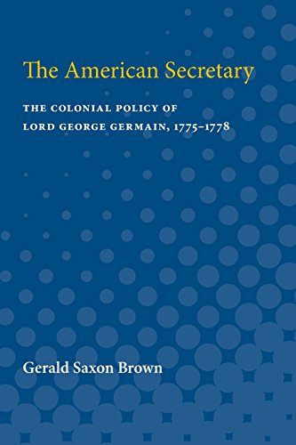 9780472750535: The American Secretary: The Colonial Policy of Lord George Germain 1775-1778