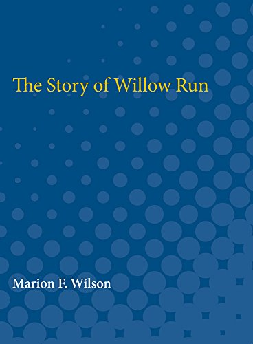 9780472752010: The Story of Willow Run