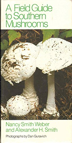 A Field Guide to Southern Mushrooms: Weber, Nancy Smith;Smith,