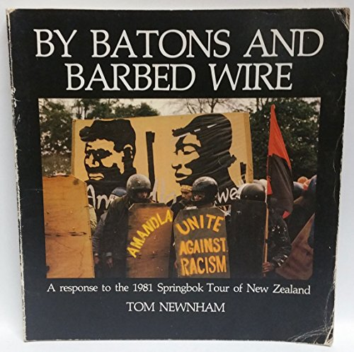 9780473001124: By Batons And Barbed Wire