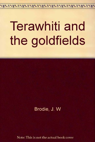 Terawhiti and the Goldfields: Brodie, James