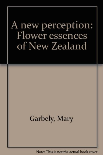 9780473011130: A new perception: Flower essences of New Zealand