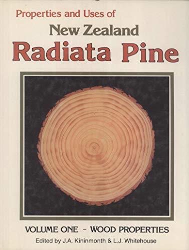 9780473011819: Properties and uses of New Zealand radiata pine. Volume One: Wood Properties