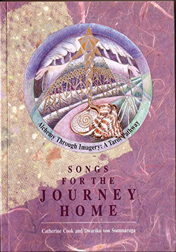 9780473021344: Songs for the Journey Home; Alchemy Through Imagery: A Tarot Pathway