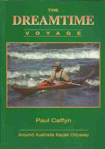 9780473023492: The Dreamtime Voyage: Around Australia Kayak Odyssey