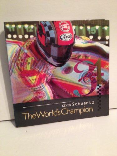 9780473026257: Kevin Schwantz 'The World's Champion'