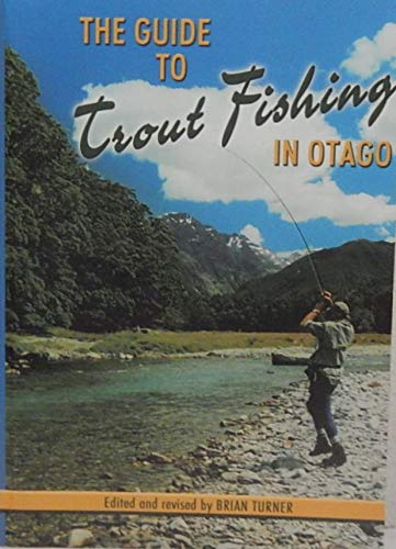 9780473029951: The Guide to Trout Fishing in Otago