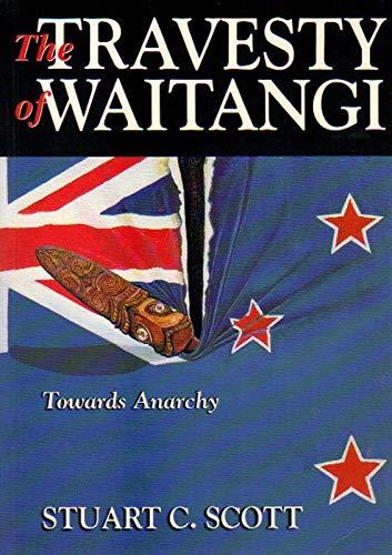 9780473030940: The travesty of Waitangi: Towards anarchy