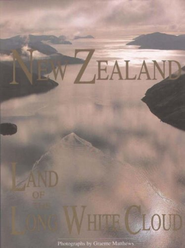 New Zealand: Land of the Long White: Matthews, Graeme