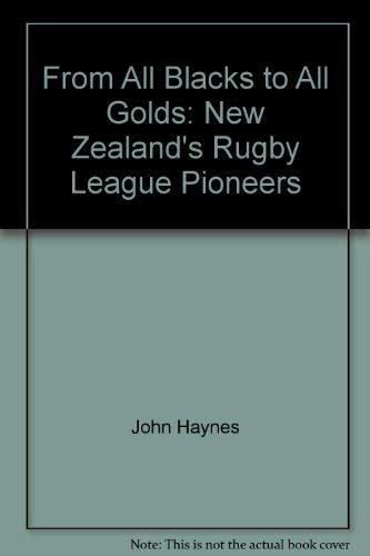 9780473038649: From all blacks to all golds: New Zealand's Rugby League pioneers