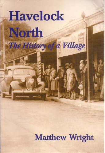 HAVELOCK NORTH, The History of a Village