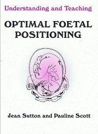 9780473041359: Understanding and Teaching Optimal Foetal Positioning - Revised (fetal)