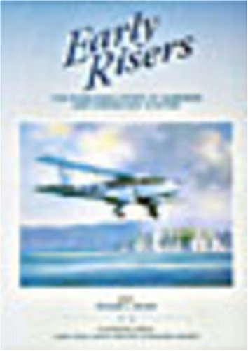 9780473043919: Early Risers: The Pioneering Story of Gisborne and Hawkes Bay Aviation