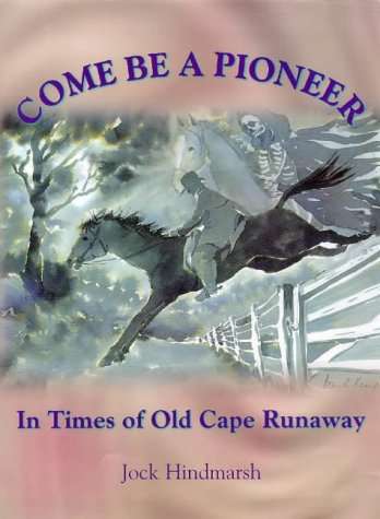 9780473048082: Come Be a Pioneer: In Times of Old Cape Runaway