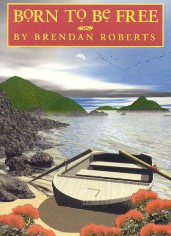 Born to be Free: Roberts, Brendan