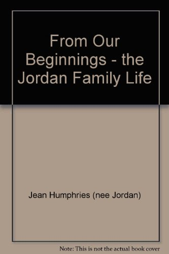 From our beginnings the Jordan family life