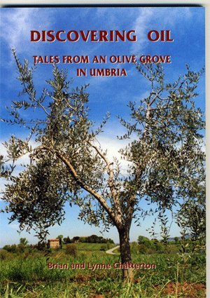 9780473062897: Discovering Oil: Tales from an Olive Grove in Umbria