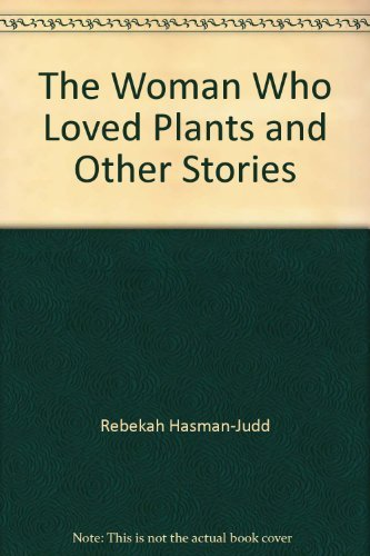 9780473066642: The Woman Who Loved Plants and Other Stories