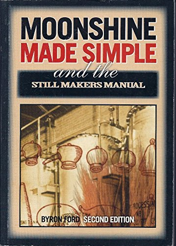 9780473074043: Moonshine Made Simple and Still Makers Manual & Definitive Guide.