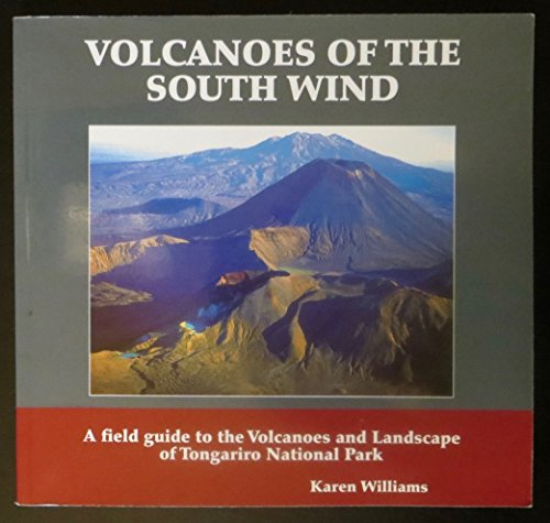 9780473075378: Volcanoes of the South Wind : A Field Guide to the Volcanoes and Landscape of Tongariro National Park