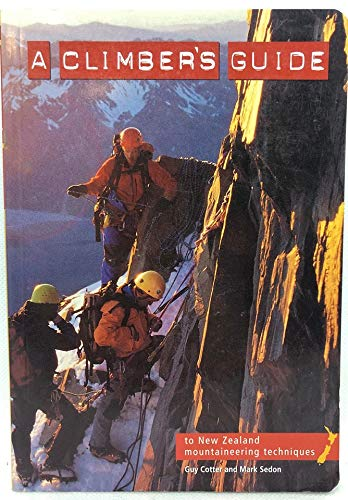 9780473092405: A Climbers Guide to New Zealand Mountaineering Techniques