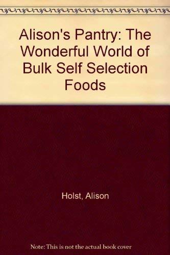 9780473097257: Alison's Pantry: The Wonderful World of Bulk Self Selection Foods