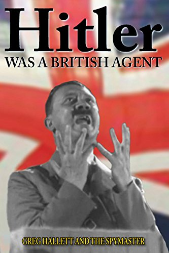 9780473104535: Hitler Was a British Agent