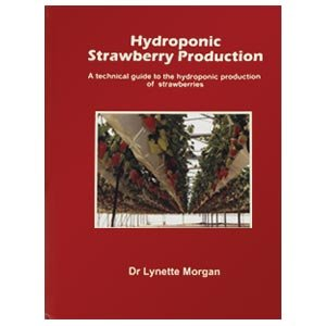 9780473109103: Hydroponic Strawberry Production: A Technical Guide to the Hydroponic Production of Strawberries