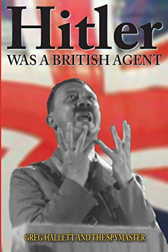 9780473114787: Hitler Was a British Agent: Volume 2 (True Crime Solving History Series)