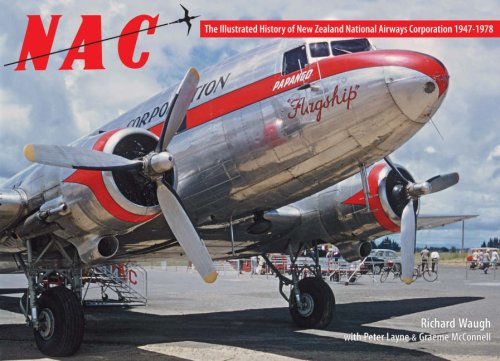9780473120009: NAC: The Illustrated History of New Zealand Airways Corporation 1947 - 1978