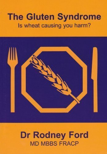 The Gluten Syndrome: is Wheat Causing You Harm?: Ford, Rodney Dr