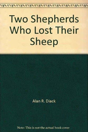 Two Shepherds Who Lost Their Sheep: Alan R. Diack