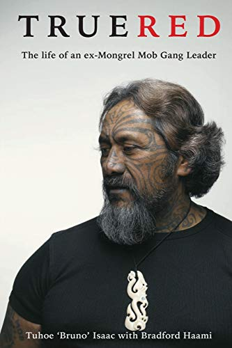 9780473128432: True Red: The Life of an Ex-Mongrel Mob Gang Leader