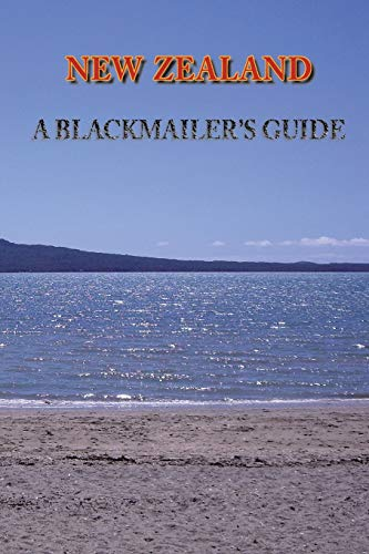 9780473129088: New Zealand: A Blackmailer's Guide