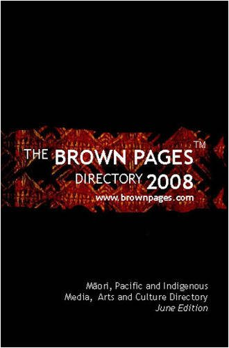 9780473134099: The Brown Pages Directory 2008: Maori, Pacific and Indigenous Media, Arts and Cultural Directory