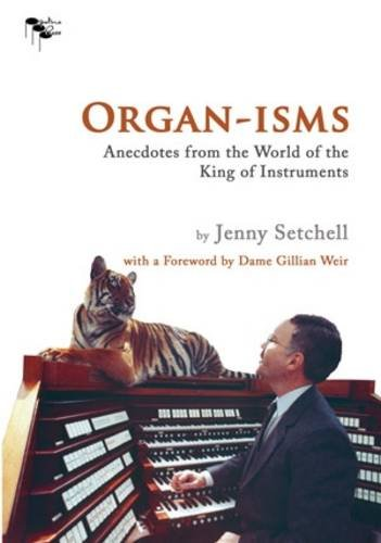 9780473142865: Organ-isms: Anecdotes from the World of the King of Instruments