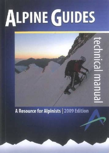 9780473147129: Alpine Guides Technical Manual: A Resource for Alpinists