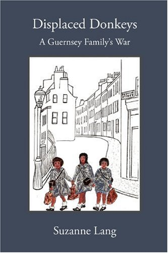 9780473153526: Displaced Donkeys: A Guernsey Family's War