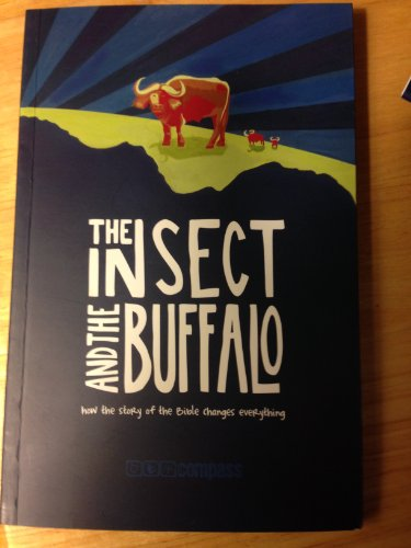 9780473154950: The Insect and the Buffalo: How the Story of the Bible Changes Everything