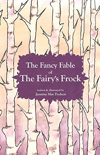 The Fancy Fable of the Fairy s: Jasmine May Dodson