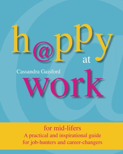 9780473159917: Happy at Work for Mid-Lifers: A practical and inspirational guide for job-hunters and career-changers