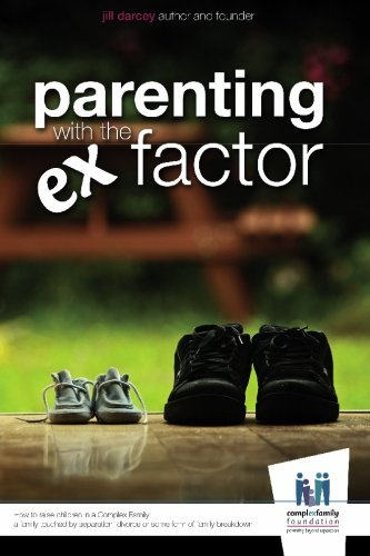9780473162078: Parenting with the Ex Factor: How to Raise Children in a Complex Family