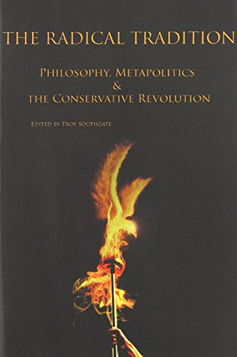 9780473174972: The Radical Tradition: Philosophy, Metapolitics and the Conservative Revolution