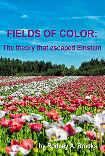 9780473179762: Fields of Color: The theory that escaped Einstein by Rodney A. Brooks (2010) Paperback