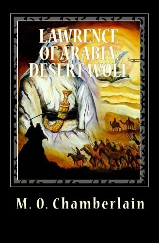 9780473184711: Lawrence Of Arabia:Desert Wolf