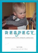 9780473185541: Respect: A Practitioner's Guide to Calm & Nurturing Infant Care & Education
