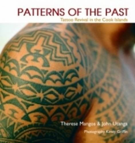 9780473193775: Patterns of the Past: Tattoo Revival in the Cook Islands